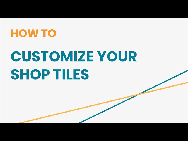 How to Customize Your Shop Tiles