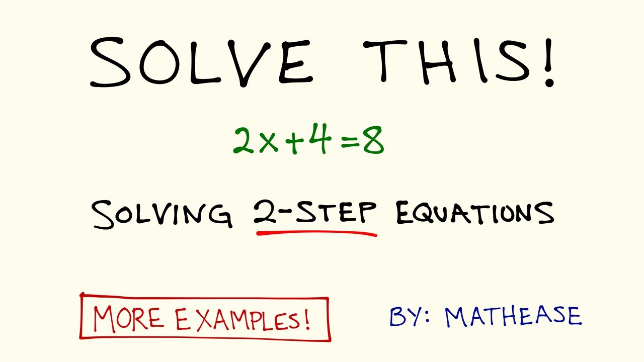 Solving Two-Step Equations: Example Problems - YouTube