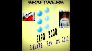Expo 2000   -   Kraftwerk   ( 3 KLANG   remix  2012 )