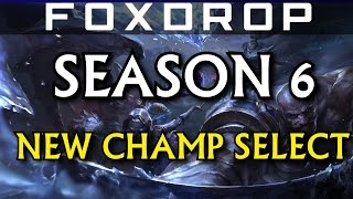 Season 6 New Champion Select - League of Legends