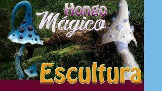 Tutorial Hongo Mágico Escultura / Arte Con Diego