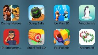 Disney Heroes,Going Balls,Ice Man 3D,Penguin Isle,911 Emergency,Sushi Roll 3D,Fat Pusher,Archers.io
