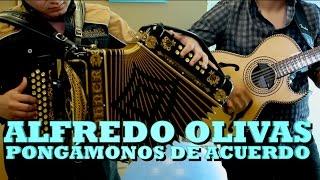 ALFREDO OLIVAS - PONGAMONOS DE ACUERDO (Versión Pepe's Office)