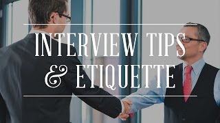 Job Interview Tips & Etiquette