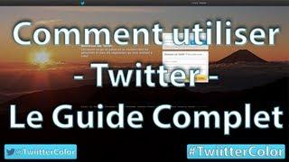 [Tutoriel] Comment utiliser Twitter - Guide Complet via @DeWebNer
