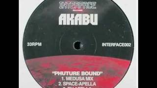 Akabu - Phuture Bound (Medusa Mix)
