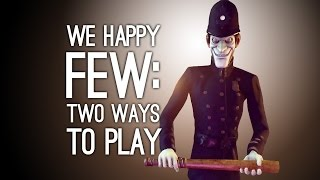 We Happy Few Gameplay on Xbox One - Let's Play We Happy Few (2 Ways to Play)
