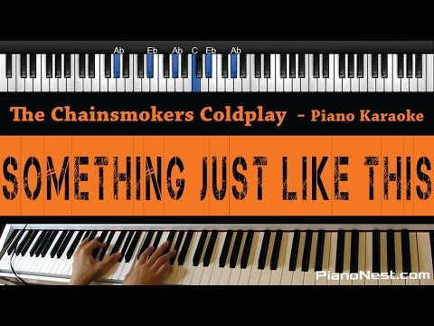The Chainsmokers & Coldplay - Something Just Like This - Piano Karaoke  Sing Along  Cover