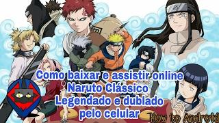 Como assistir online e baixar Naruto clássico dublado e legendado