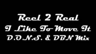 HOT!!! Reel 2 Real - I Like To Move It (D.O.N.S. & DBN Mix)