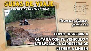 Guía Amazonas y Guyanas 2 de 3 - Como atravesar la ruta de Lethem a Linden en Guyana en moto o auto