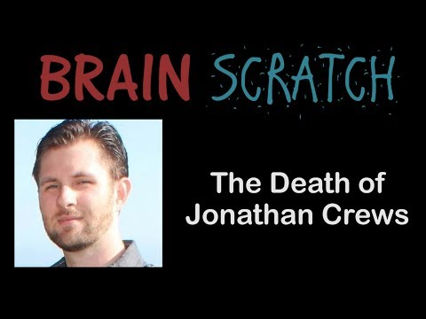 BrainScratch: The Death Of Jonathan Crews