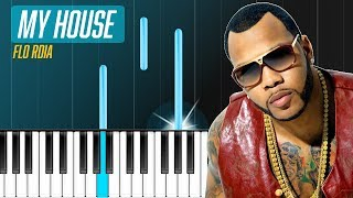 "Flo Rida - ""My House"" Piano Tutorial - Chords - How To Play - Cover"