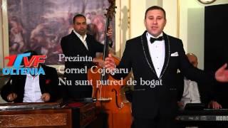 Cornel Cojocaru - Nu sunt putred de bogat (official video) NEWS 2015