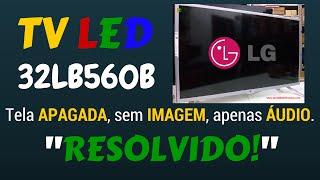 Televisor LED LG 32LB560B SA imagem escura, tela apagada, sem brilho, (backlight deficiente).