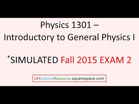 General Physics 1 (Phys 1301)  – EXAM 2 Fall 2015 SIMULATED