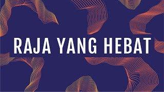 JPCC Worship - Raja yang Hebat (Official Lyrics Video)