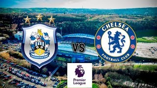 Huddersfield vs Chelsea Preview    Lets Get Off to a Good Start!