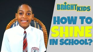 How To Shine in School
