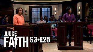 Judge Faith - Business is Business; Paid in Full (Season 3: Full Episode #25)