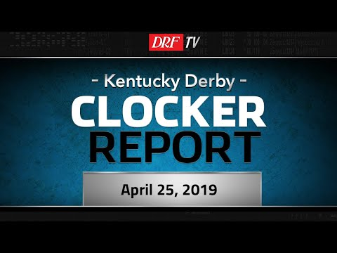 Kentucky Derby Clocker Report - April 25, 2019
