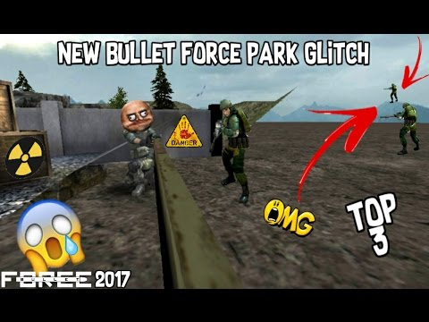 NEW BULLET FORCE PARK GLITCH-HACK SPOTS 2017 (UNDER GROUND-INVISIBLe-HOUSE)TOP3 ROAD TO NUKE PART2