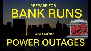 Prepare for Bank Runs and More Power Outages, STHF Prepping, Economic Collapse