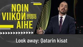Look Away: Qatarin kisat   Noin viikon studio