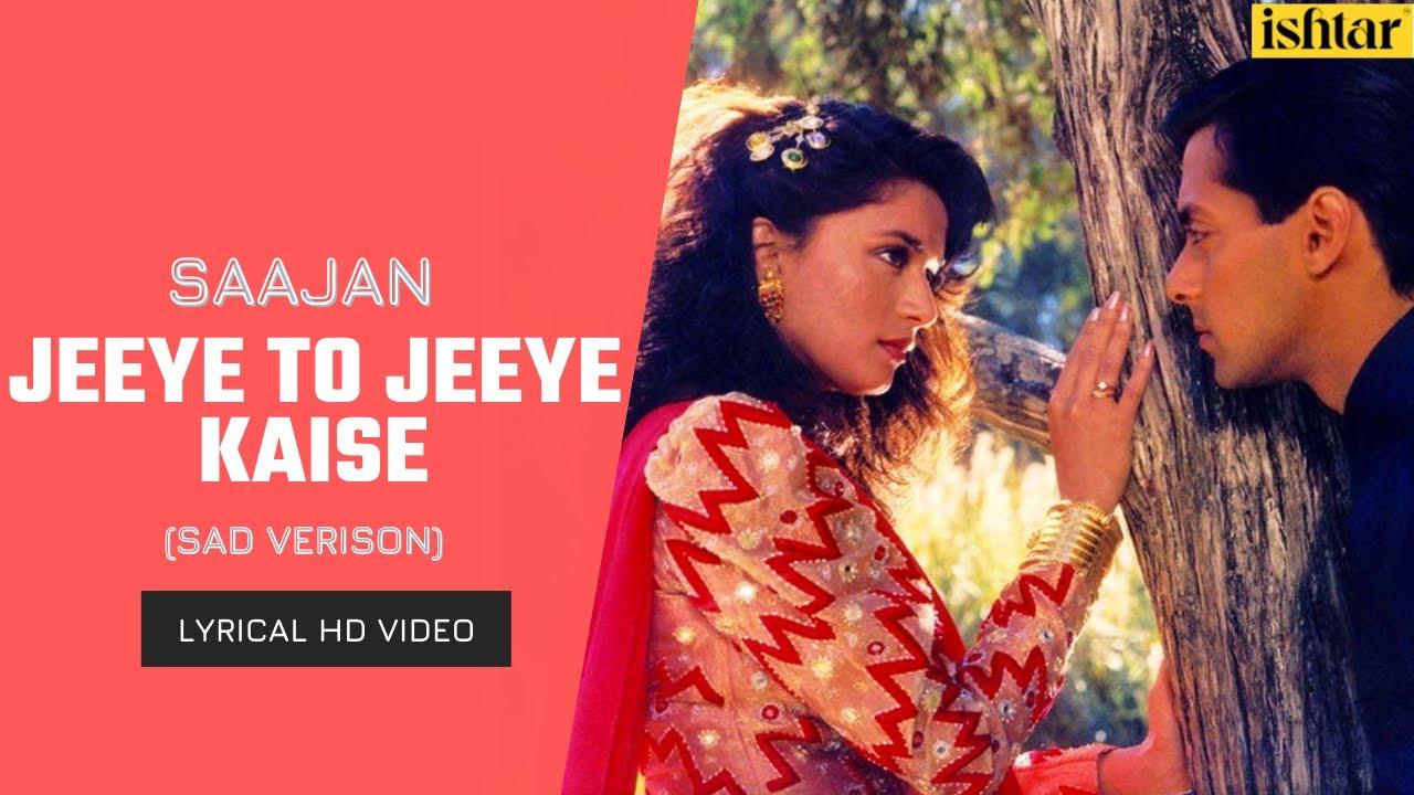 Jeeye To Jeeye Kaise   Saajan   Lyrical Video   Kumar Sanu   S P Balasubramaniam   Anuradha Paudwal
