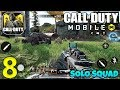 CALL OF DUTY MOBILE - Solo Squad Gameplay - Part 8