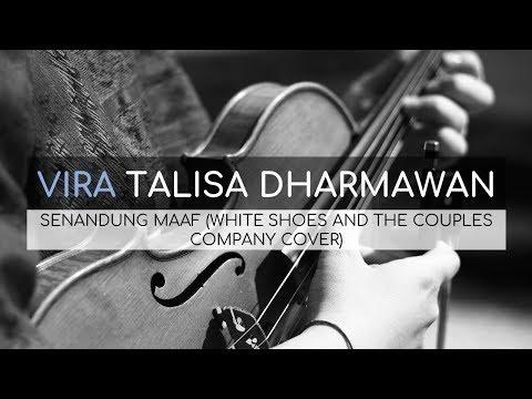 Vira Talisa Dharmawan - Senandung Maaf (White Shoes And The Couples Company Cover) (Lirik)