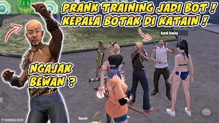 PRANK TRAINING JADI BOT BOTAK !! DI HINA PLAYER SONGONG !