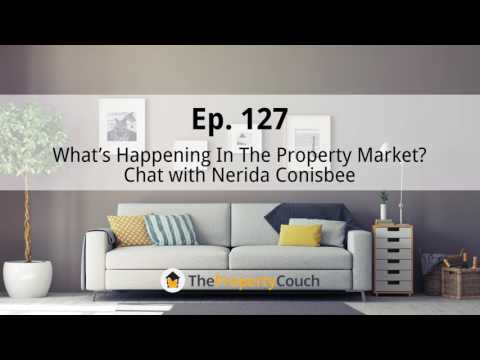 Ep. 127 | What's Happening In The Property Market? – Chat with Nerida Conisbee