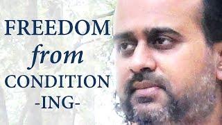 Acharya Prashant: Freedom from conditioning