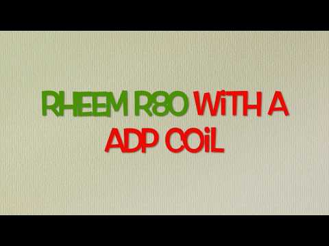 Rheem R80 with ADP coil