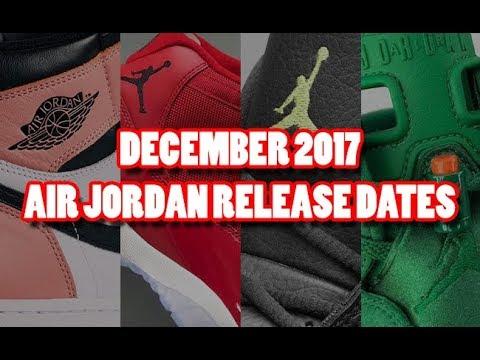 08d5b77efa760d DECEMBER 2017 AIR JORDAN RELEASE DATES - YouTube
