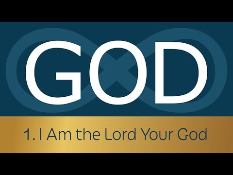 1. I Am the Lord Your God