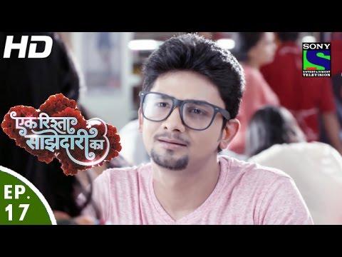 Download Ek Rishta Saajhedari Ka - एक रिश्ता साझेदारी का - Episode 17 - 30th August, 2016