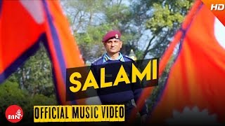 SALAMI - Pramod Kharel Ft. Ramesh Kharel || New Nepali National Song 2016