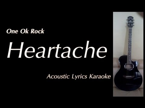 One Ok Rock  Heartache Acoustic Lyrics Karaoke  Backing Track