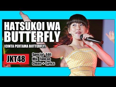 [Clean + Lirik] JKT48 - Hatsukoi Butterfly @ Team T