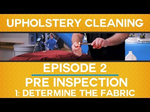 Ep 2: PRE-INSPECTION // Part 1: DETERMINE THE FABRIC // Upholstery Cleaning