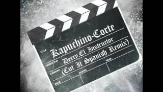 Kapuchino - Corte ( Cut It Spanish Rmx )[ Audio + Links Descargar ]