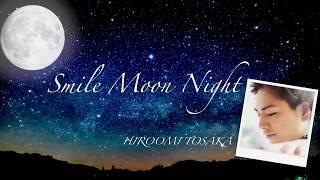 HIROOMI TOSAKA - Smile Moon Night