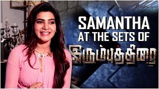 Samantha at the sets of IrumbuThirai | Vishal, Arjun, Samantha | Yuvan Shankar Raja | P.S. Mithran