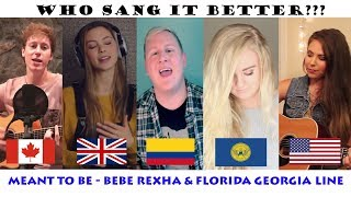 WHO SANG IT BETTER: Meant to be - By Bebe Rexa (Atlanta, USA, Colombia, Uk, Canada)