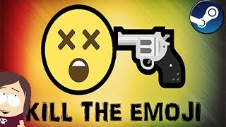 Kill The Emoji || Another Gimmicky Game