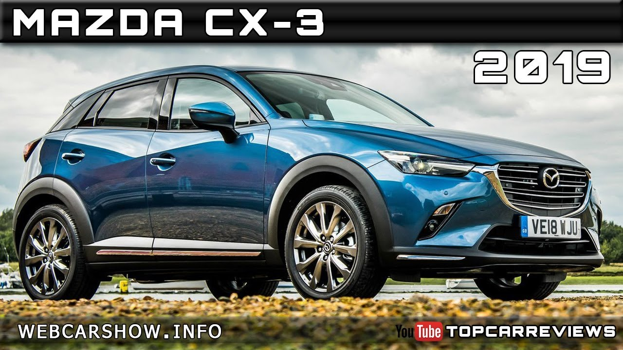 Mazda Cx 3 Release Date >> 2019 Mazda Cx 3 Review Rendered Price Specs Release Date