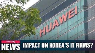 Experts' take on impact of United States' Huawei ban on Korean companies