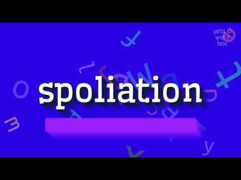 """How to say """"spoliation""""! (High Quality Voices)"""